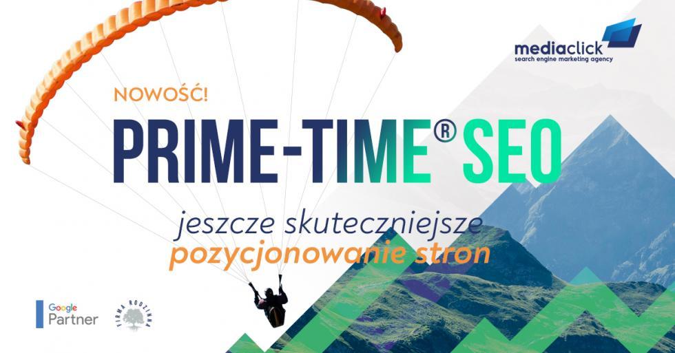 PRIME-TIME® SEO czyli jeszcze lepsze efekty reklamowe wwyszukiwarce